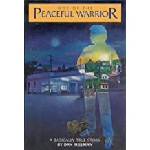 Way of the peaceful warrior: A basically true story