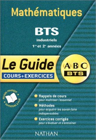 Mathématiques BTS industriels : Cours et Exercices par Collectif