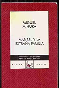 Maribel y la extraña familia par Miguel Mihura