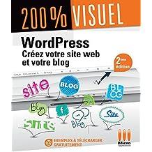 Wordpress, Cr?ez Votre Site Web et Blog (200% Visuel) 2e ?d. by Sancey Elisabeth (May 01,2015)