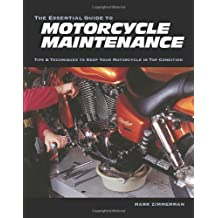 Essential Guide to Motorcycle Maintenance: Tips and Techniques to Keep Your Motorcycle in Top Condition