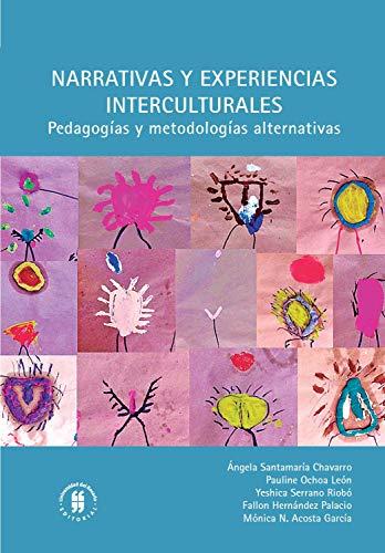 Narrativas y experiencias interculturales: Pedagogías y metodologías alternativas (Ciencia Política, Gobierno y Relaciones Internacionales nº 2) por Ángela Santamaría Chavarro