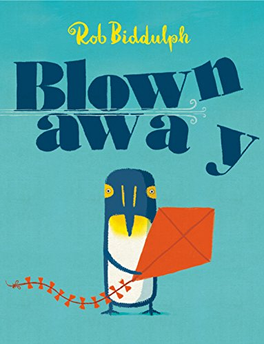 Blown Away (Penguin Blue) por Rob Biddulph