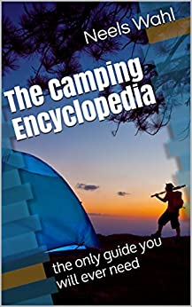 The Camping Encyclopedia: the only guide you will ever need Descargar Epub Gratis