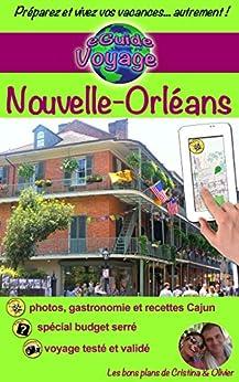 eGuide Voyage: Nouvelle-Orléans: ville de jazz, histoire et savoureuse cuisine (eGuide Voyage ville t. 7) par [Rebière, Cristina, Rebière, Olivier]