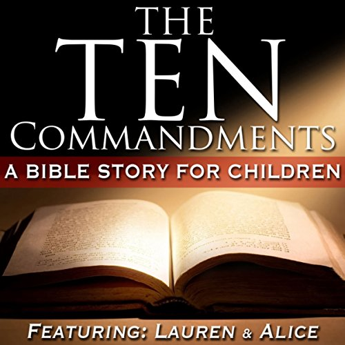 The 10 Commandments - A Bible Story for Children