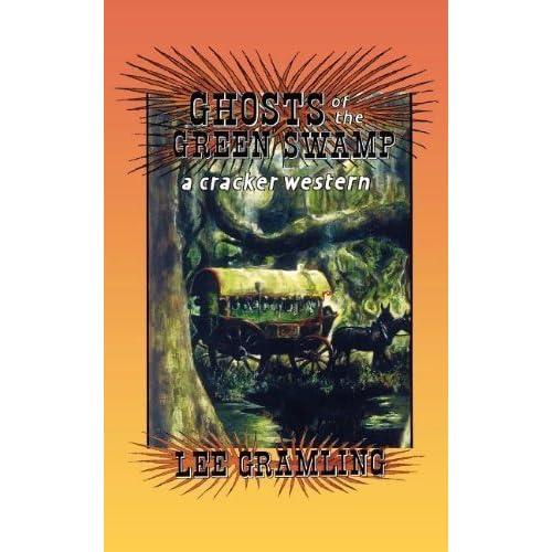 Ghosts of the Green Swamp (Cracker Western) by Lee Gramling (1996-09-01)