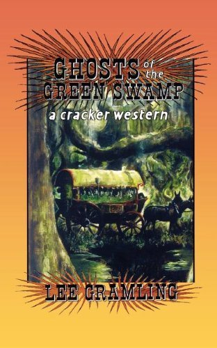 Ghosts of the Green Swamp (Cracker Western) by Gramling, Lee (1996) Paperback