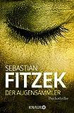 Der Augensammler:... von Sebastian Fitzek