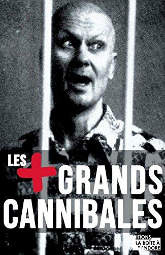 Les plus grands cannibales: Enquête sur l'un des plus grands tabous de notre société (Obscuria)