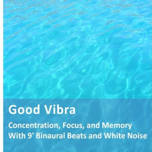 Concentration, Focus and Memory With 9' Binaural Beats and White Noise