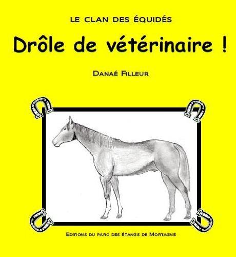 Le Clan des Equides, Drole de Veterinaire par Danae Filleur