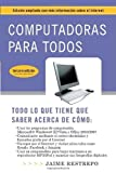 Computadoras para todos (3a edici??n): Edici??n ampliada con m??s informaci??n sobre el Internet by Jaime Restrepo (2009-01-06)