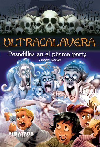 Pesadillas en el pijama party (Ultracalavera) por Fabián Sevilla