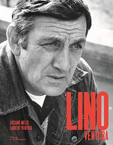 Lino Ventura par Luciano Melis,Laurent Ventura