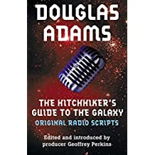The Hitchhiker's Guide to the Galaxy: The Original Radio Scripts (English Edition)