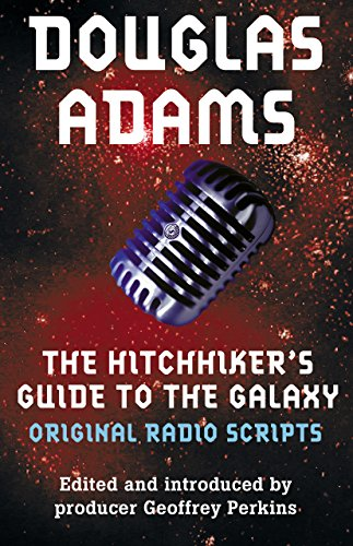 The Hitchhiker's Guide to the Galaxy: The Original Radio Scripts (English Edition) por Douglas Adams