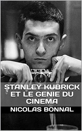 STANLEY KUBRICK ET LE GENIE DU CINEMA por Nicolas Bonnal