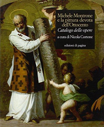 Michele Montrone e la pittura devota dell'Ottocento. Catalogo delle opere. Ediz. illustrata (Varia)