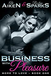 Business With Pleasure (More To Love Book 1) (English Edition)