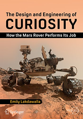 The Design and Engineering of Curiosity: How the Mars Rover Performs Its Job (Space Exploration)