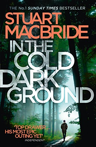 In the Cold Dark Ground (Logan McRae, Book 10) by [MacBride, Stuart]