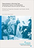 Deaconesses in Nursing Care: International Transfer of a Female Model of Life and Work in the 19th and 20th Century (Medizin, Gesellschaft und Geschichte)