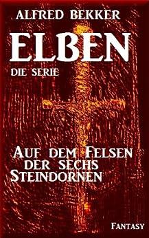 Auf dem Felsen der sechs Steindornen - Episode 36 (ELBEN - Die Serie)