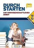 Durchstarten - Pädagogik: Durchstarten zur vorwissenschaftlichen Arbeit: Buch