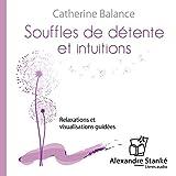 Souffles de détente et intuitions: Relaxations et visualisations guidées