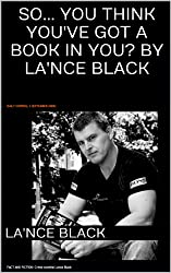 So... you think you've got a book in you? by Lance Black
