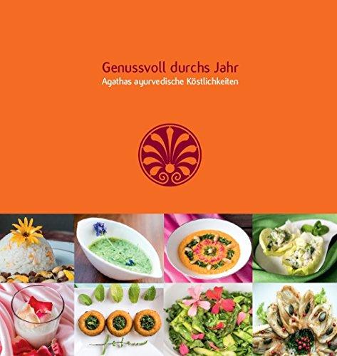 Genussvoll durchs Jahr: Agathas ayurvedische Köstlichkeiten -