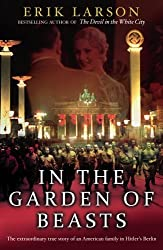 In The Garden of Beasts: Love and terror in Hitler's Berlin by Erik Larson (2011-07-21)