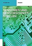 Sensoren und Sensorschnittstellen (De Gruyter Studium)