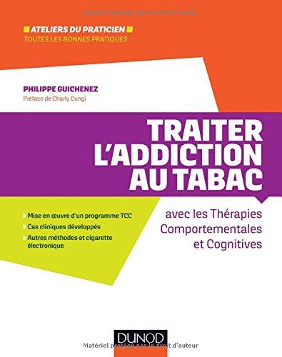 Traiter l'addiction au tabac - avec les thérapies comportementales et cognitives par Philippe Guichenez