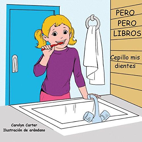 Cepillo mis dientes: PERO PERO LIBROS por Carolyn Carter