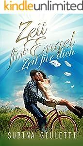 Zeit für Engel: ... Zeit für dich - mehr als nur ein Liebesroman