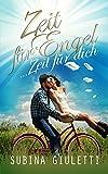 Zeit für Engel: ... Zeit für dich - mehr als nur ein Liebesroman von Subina Giuletti