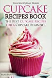 Best Cupcake Recipes - Cupcake Recipes Book - The Best Cupcake Recipes Review