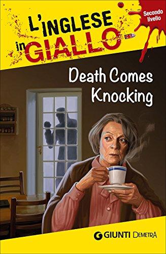 Death comes knocking. I racconti che migliorano il tuo inglese! Secondo livello [Lingua inglese]