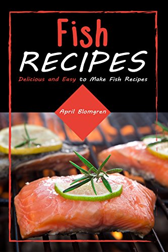 Fish Recipes: Delicious and Easy to Make Fish Recipes (English Edition)