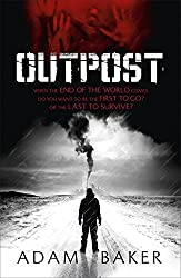 Outpost by Adam Baker (2011-08-04)