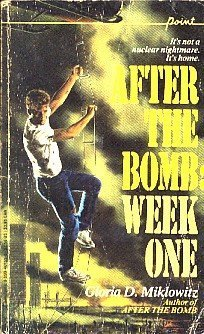 After the Bomb: Week One (Point Paperback) by Gloria D. Miklowitz (1987-02-01)