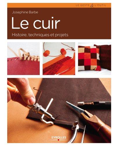 Le cuir: Histoire, techniques et projets.