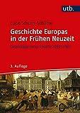 Geschichte Europas in der Frühen Neuzeit: Grundzüge einer Epoche 1500-1789 - Luise Schorn-Schütte