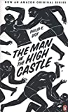 The Man in the High Castle (Penguin Essentials, Band 34) - Philip K. Dick