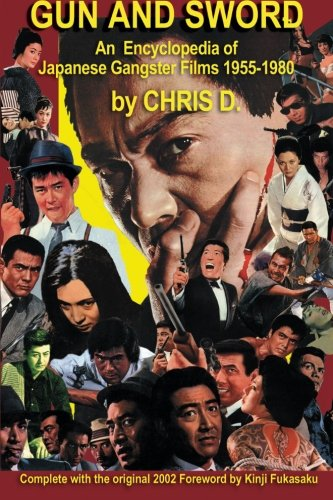GUN AND SWORD: An Encyclopedia of Japanese Gangster Films 1955-1980 (Gun-filme)
