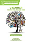 Grammar for the Well–Trained Mind: Core Instructor Text, Years 1–4