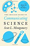 Chicago Guide to Communicating Science 2e (Chicago Guides to Writing, Editing and Publishing)