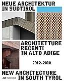 Neue Architektur in Südtirol 2012–2018 (Ausstellungskatalog / Catalog Della Mostra / Exhibition Catalogue)